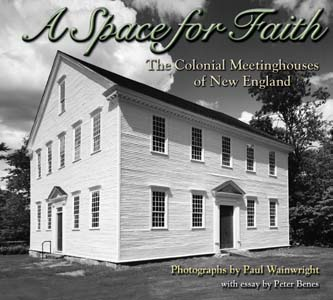 A Space for Faith: The Colonial Meetinghouses of New England